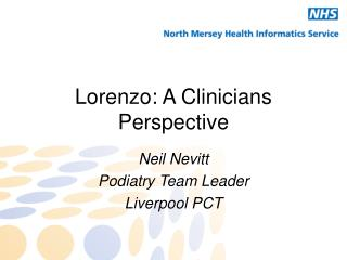 Lorenzo: A Clinicians Perspective
