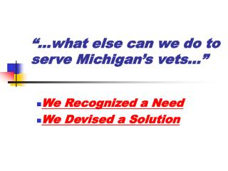 what else can we do to serve Michigan s vets