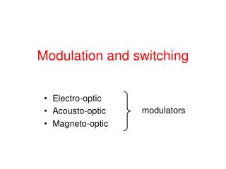 Modulation and switching