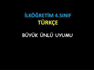 İLKÖĞRETİM 4.SINIF  TÜRKÇE