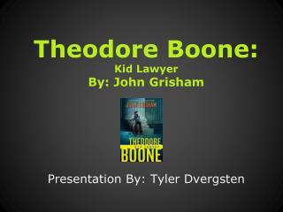Theodore Boone: Kid Lawyer By: John Grisham