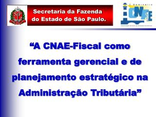 Secretaria da Fazenda     do Estado de São Paulo.