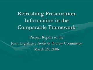 Refreshing Preservation Information in the   Comparable Framework