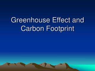 Greenhouse Effect and  Carbon Footprint