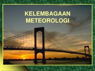 KELEMBAGAAN METEOROLOGI