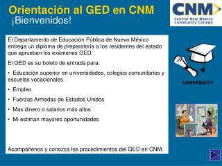 Orientación al GED en CNM