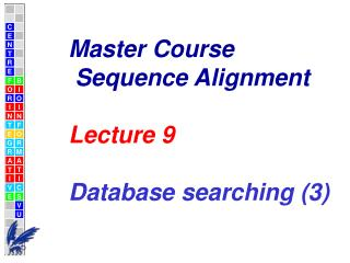 Master Course  Sequence Alignment  Lecture  9 Database searching (3)