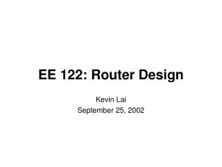 EE 122: Router Design