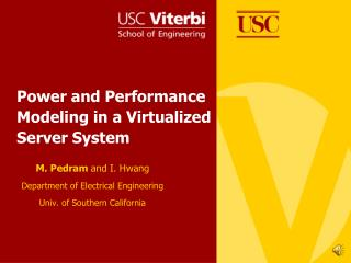 Power and Performance    Modeling in a Virtualized    Server System