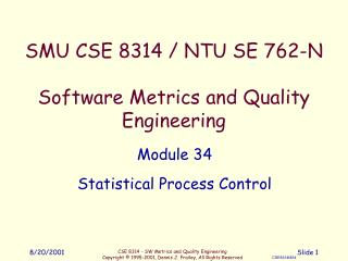 SMU CSE 8314 / NTU SE 762-N Software Metrics and Quality Engineering