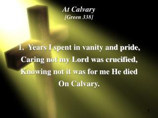 At Calvary [Green 338]