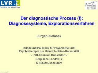 Der diagnostische Prozess I: Diagnosesysteme, Explorationsverfahren