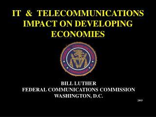 IT  &  TELECOMMUNICATIONS IMPACT ON DEVELOPING ECONOMIES
