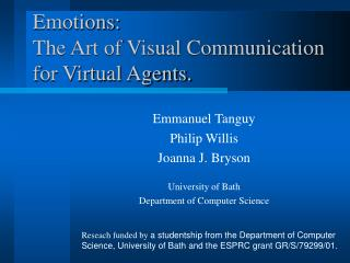 Emotions:  The Art of Visual Communication for Virtual Agents.