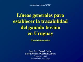 Líneas generales para establecer la trazabilidad del ganado bovino  en Uruguay Charla informativa