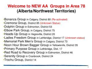 Welcome to NEW AA  Groups in Area 78  (Alberta/Northwest Territories)