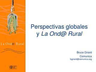 Perspectivas globales  y  La Ond@ Rural