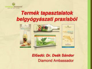 Termék tapasztalatok  belgyógyászati praxisból