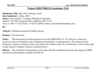 Project: IEEE P802.19 Coexistence TAG Submission Title:  May 2003 working session
