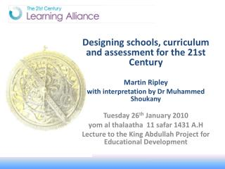 Designing schools, curriculum and assessmentfor the 21st Century Martin Ripley