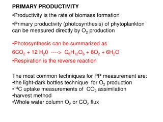 PRIMARY PRODUCTIVITY Productivity is the rate of biomass formation
