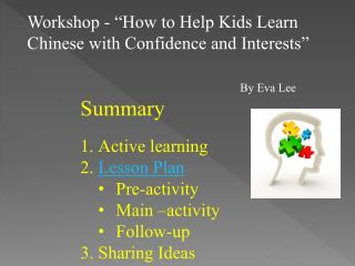 "Workshop - ""How to Help Kids Learn Chinese with Confidence and Interests"" 		By Eva Lee"