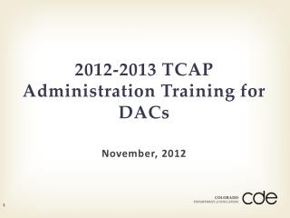 2012-2013 TCAP Administration Training for DACs