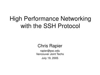 High Performance Networking  with the SSH Protocol