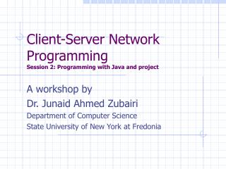 Client-Server Network Programming Session 2: Programming with Java and project