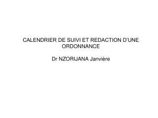 CALENDRIER DE SUIVI ET REDACTION D'UNE ORDONNANCE Dr NZORIJANA Janvière