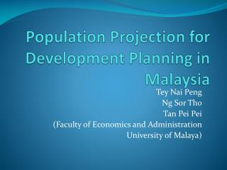 Population Projection for Development Planning in Malaysia