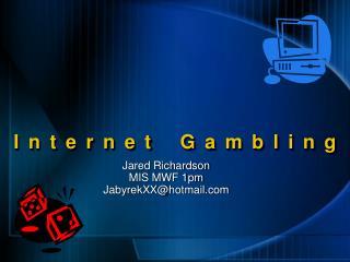 Jared Richardson MIS MWF 1pm JabyrekXX@hotmail