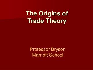 The Origins of  Trade Theory