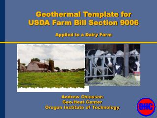 Geothermal Template for  USDA Farm Bill Section 9006  Applied to a Dairy Farm
