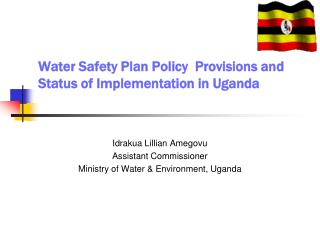 Water Safety Plan Policy  Provisions and Status of Implementation in Uganda