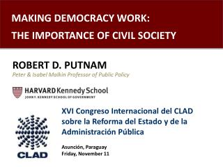 MAKING DEMOCRACY WORK:  THE IMPORTANCE OF CIVIL SOCIETY