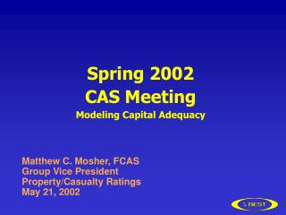 Spring 2002 CAS Meeting Modeling Capital Adequacy