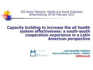GIZ Sector Network: Health and Social Protection Johannesburg, 05-09 February 2012