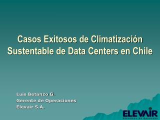 Casos Exitosos de Climatización Sustentable de Data Centers en Chile