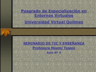 Posgrado de Especializaci n en Entornos Virtuales  Universidad Virtual Quilmes
