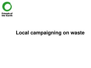 Local campaigning on waste