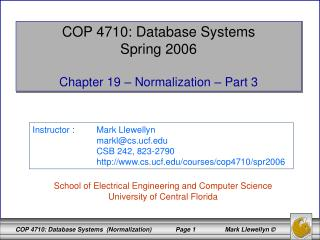 COP 4710: Database Systems Spring 2006 Chapter 19 � Normalization � Part 3