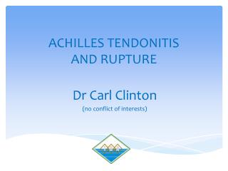 ACHILLES TENDONITIS AND RUPTURE