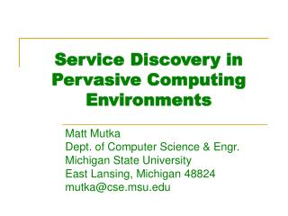 Service Discovery in Pervasive Computing Environments