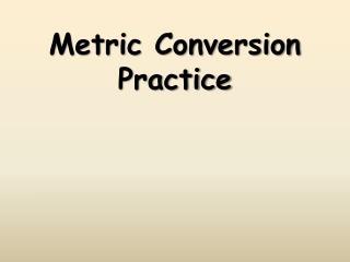 Metric Conversion Practice