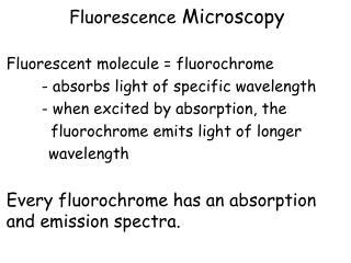 Fluorescence  Microscopy Fluorescent molecule = fluorochrome