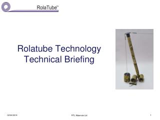 Rolatube Technology Technical Briefing