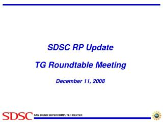 SDSC RP Update TG Roundtable Meeting December 11, 2008