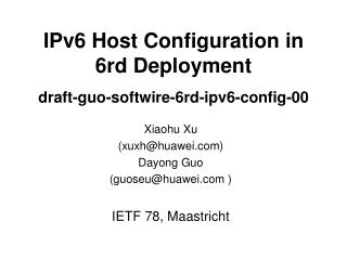 IPv6 Host Configuration in 6rd Deployment draft-guo-softwire-6rd-ipv6-config-00
