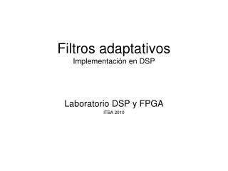 Filtros adaptativos Implementación en DSP